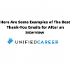 Here Are Some Examples of The Best Thank-You Emails for After an Interview  | Unified Career