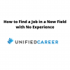How to Find a Job in a New Field with No Experience