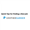 Quick Tips for Finding a New Job | Unified Career