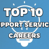 Top 10 Support Services Careers