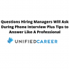 Questions Hiring Managers Will Ask During Phone Interview Plus Tips to Answer Like A Professional