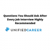 Questions You Should Ask After Every Job Interview Highly Recommended – Unified Career