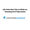 Job Interview Tips to Make an Amazing First Impression - Unified Career