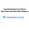 Top 20 Questions for Phone Interviews and Their Best Answers with Unified Career