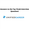 Answers to the Top 10 Job Interview Questions with Unified Career