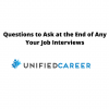 Questions to Ask at the End of Any Your Job Interviews   Unified Career