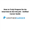 How to Truly Prepare for An Interview & Get the Job – Unified Career Guide
