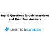 Top 10 Questions for Job Interviews and Their Best Answers – Unified Career