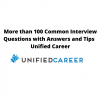 More than 100 Common Interview Questions with Answers and Tips – Unified Career