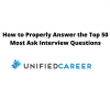 How to Properly Answer the Top 50 Most Ask Interview Questions with Unified Career