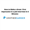 How to Make a Great  First Impression in a Job Interview in 5 Minutes | Unified Career