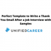 Perfect Template to Write a Thank You Email After a Job Interview with Samples - Unified Career