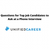 Questions for Top Job Candidates to Ask at a Phone Interview - Unified Career