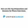 Here are the Top 20 Questions and Answers for Phone Interviews with Unified Career