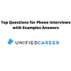 Top Questions for Phone Interviews with Examples Answers with Unified Career